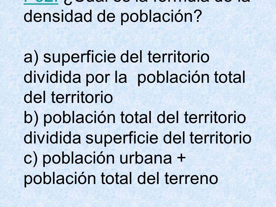 P32.P32.¿Cuál es la fórmula de la densidad de población.