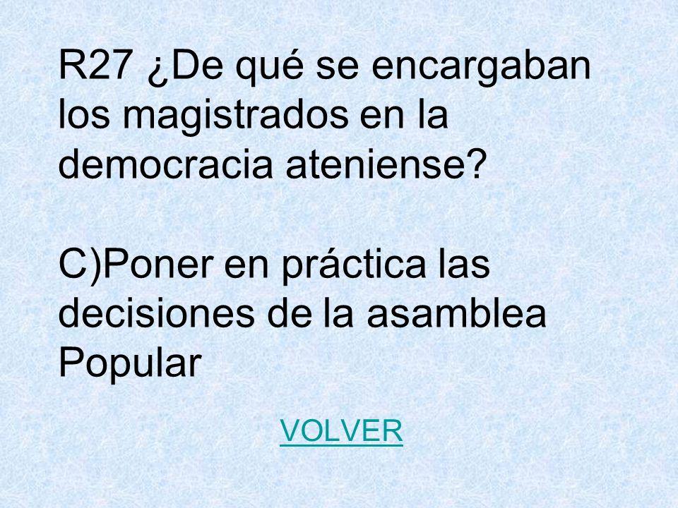 R27 ¿De qué se encargaban los magistrados en la democracia ateniense.