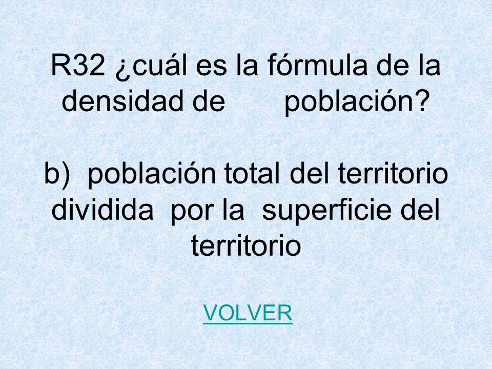 R32 ¿cuál es la fórmula de la densidad de población.