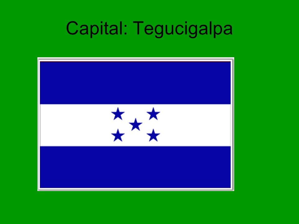 Capital: Tegucigalpa