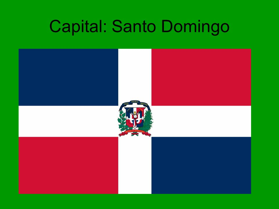 Capital: Santo Domingo