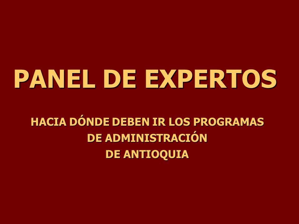 PANEL DE EXPERTOS HACIA DÓNDE DEBEN IR LOS PROGRAMAS DE ADMINISTRACIÓN DE ANTIOQUIA