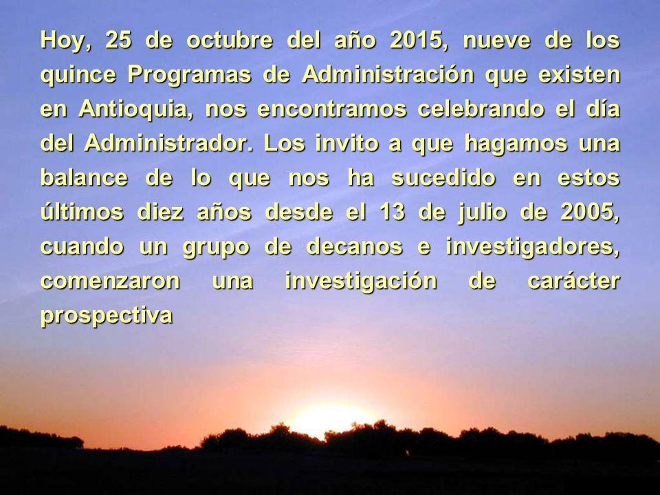 Hoy, 25 de octubre del año 2015, nueve de los quince Programas de Administración que existen en Antioquia, nos encontramos celebrando el día del Admin