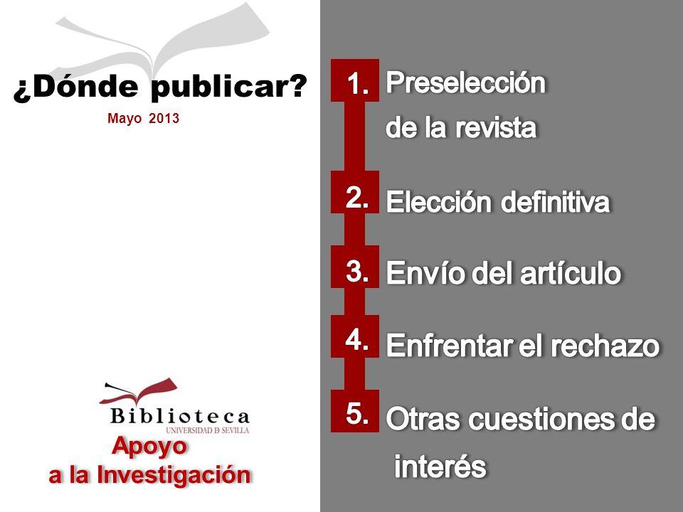 Apoyo a la Investigación Mayo 2013 ¿Dónde publicar