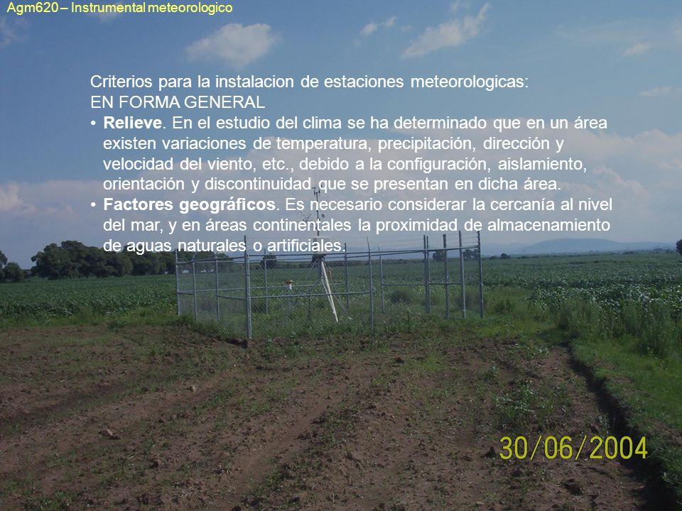 Criterios para la instalacion de estaciones meteorologicas: EN FORMA GENERAL Relieve. En el estudio del clima se ha determinado que en un área existen