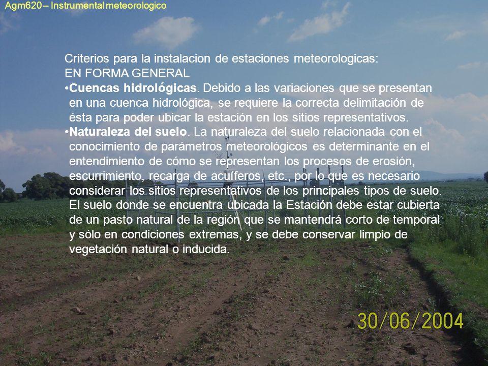 Criterios para la instalacion de estaciones meteorologicas: EN FORMA GENERAL Cuencas hidrológicas. Debido a las variaciones que se presentan en una cu