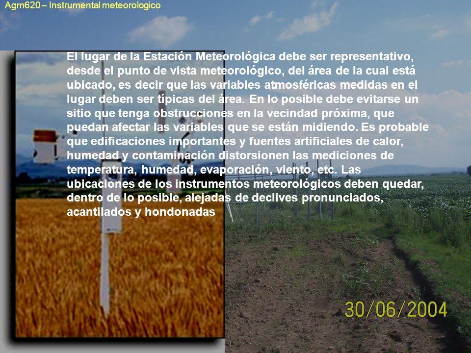 El lugar de la Estación Meteorológica debe ser representativo, desde el punto de vista meteorológico, del área de la cual está ubicado, es decir que l