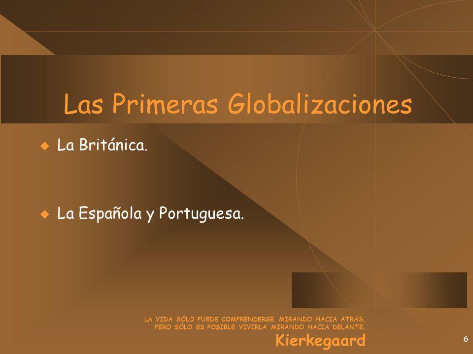 6 Las Primeras Globalizaciones La Británica. La Española y Portuguesa.