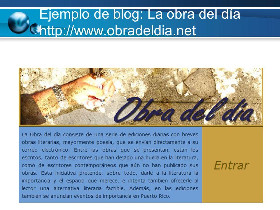 Ejemplo de blog: La obra del día http://www.obradeldia.net