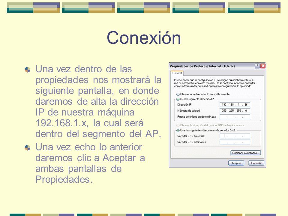 Conexión Una vez dentro de las propiedades nos mostrará la siguiente pantalla, en donde daremos de alta la dirección IP de nuestra máquina 192.168.1.x