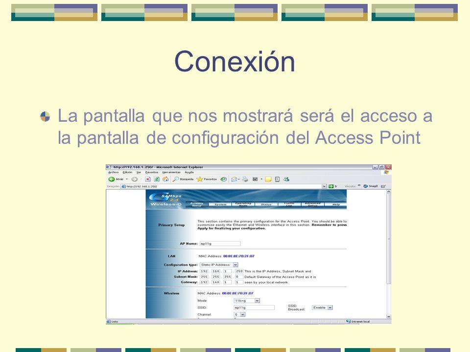 Conexión La pantalla que nos mostrará será el acceso a la pantalla de configuración del Access Point