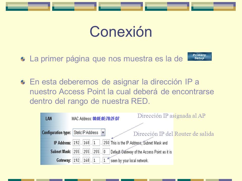 Conexión La primer página que nos muestra es la de En esta deberemos de asignar la dirección IP a nuestro Access Point la cual deberá de encontrarse d