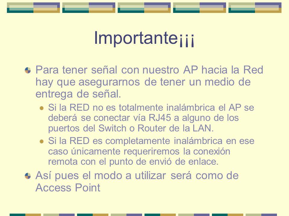 Importante¡¡¡ Para tener señal con nuestro AP hacia la Red hay que asegurarnos de tener un medio de entrega de señal. Si la RED no es totalmente inalá