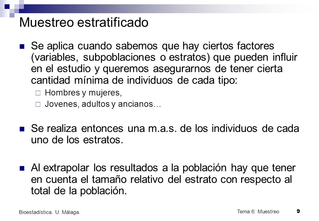 Tema 6: Muestreo9 Bioestadística.U. Málaga.