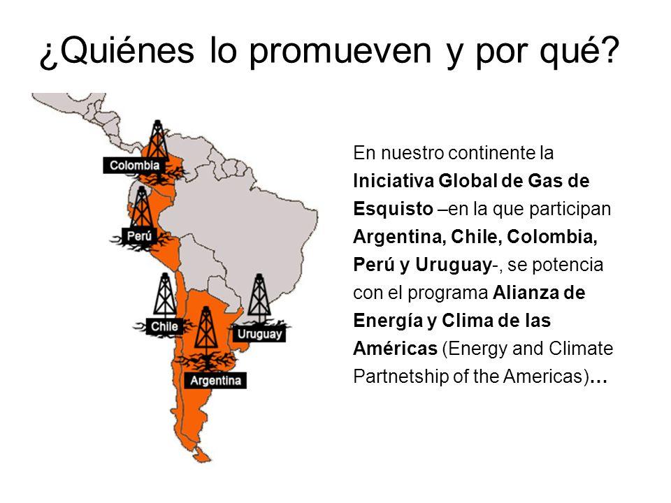 En nuestro continente la Iniciativa Global de Gas de Esquisto –en la que participan Argentina, Chile, Colombia, Perú y Uruguay-, se potencia con el programa Alianza de Energía y Clima de las Américas (Energy and Climate Partnetship of the Americas)… ¿Quiénes lo promueven y por qué?