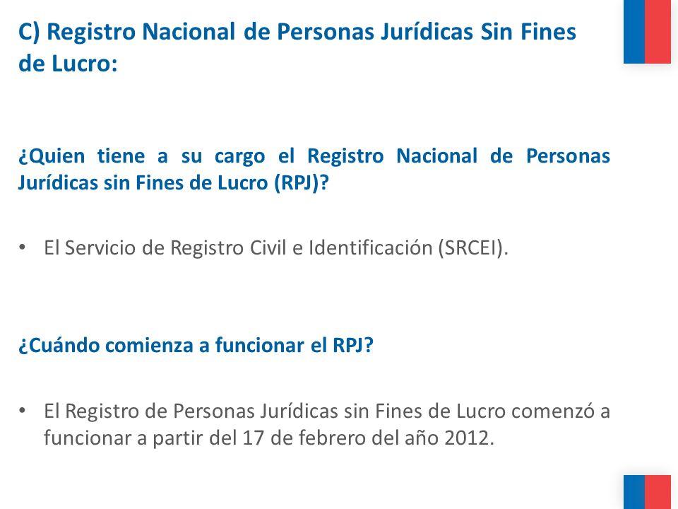 C) Registro Nacional de Personas Jurídicas Sin Fines de Lucro: ¿Quien tiene a su cargo el Registro Nacional de Personas Jurídicas sin Fines de Lucro (