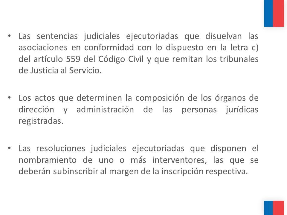 Las sentencias judiciales ejecutoriadas que disuelvan las asociaciones en conformidad con lo dispuesto en la letra c) del artículo 559 del Código Civi