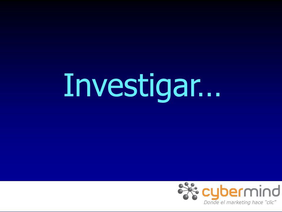 Investigar… Donde el marketing hace clic