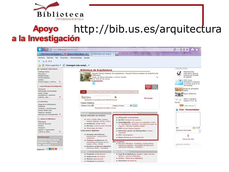 http://bib.us.es/arquitectura Cómo aumentar el éxito de sus publicaciones científicas Sevilla, 2/10/2012 Apoyo a la Investigación