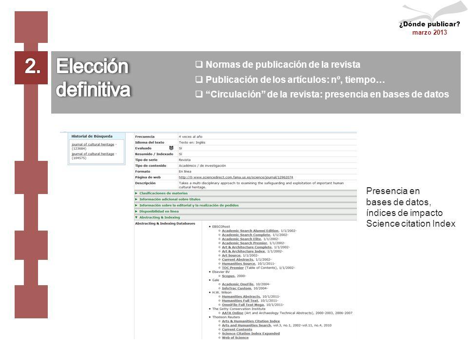 Normas de publicación de la revista Publicación de los artículos: nº, tiempo… Circulación de la revista: presencia en bases de datos ¿Dónde publicar.