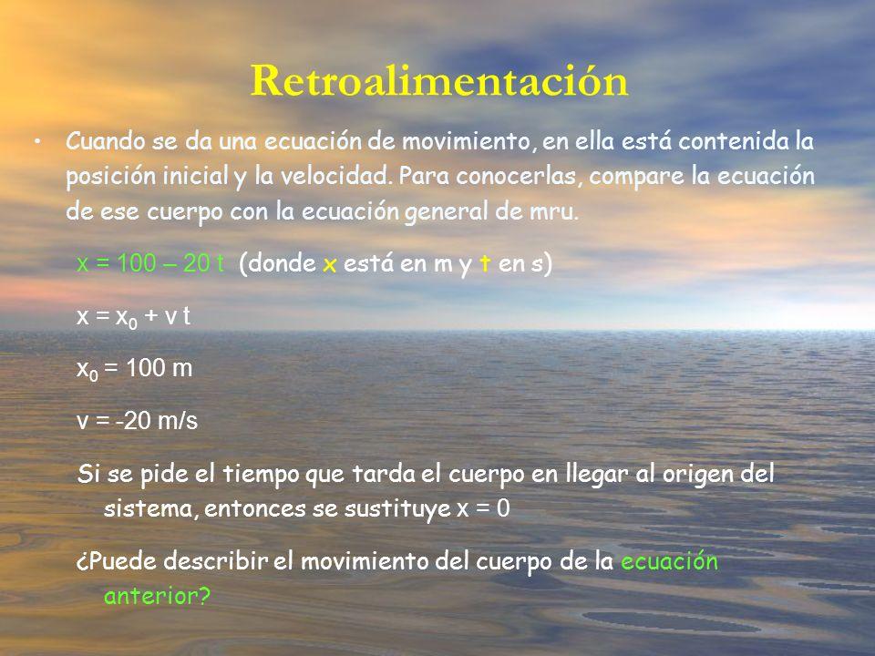 Cuando se da una ecuación de movimiento, en ella está contenida la posición inicial y la velocidad. Para conocerlas, compare la ecuación de ese cuerpo