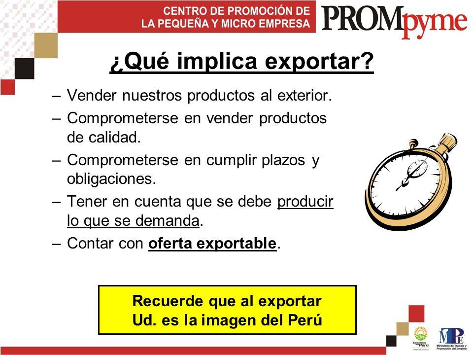 –Vender nuestros productos al exterior.–Comprometerse en vender productos de calidad.