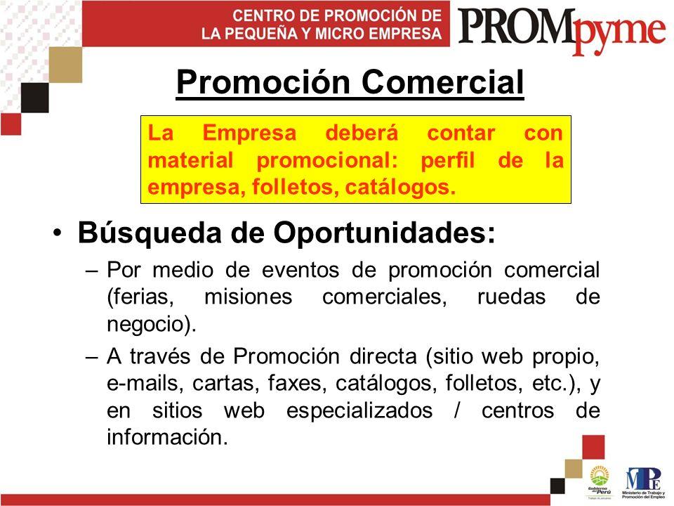 Búsqueda de Oportunidades: –Por medio de eventos de promoción comercial (ferias, misiones comerciales, ruedas de negocio).
