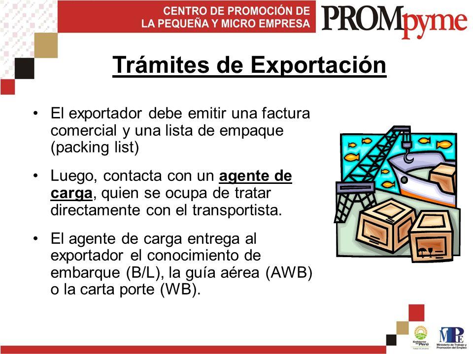 El exportador debe emitir una factura comercial y una lista de empaque (packing list) Luego, contacta con un agente de carga, quien se ocupa de tratar directamente con el transportista.