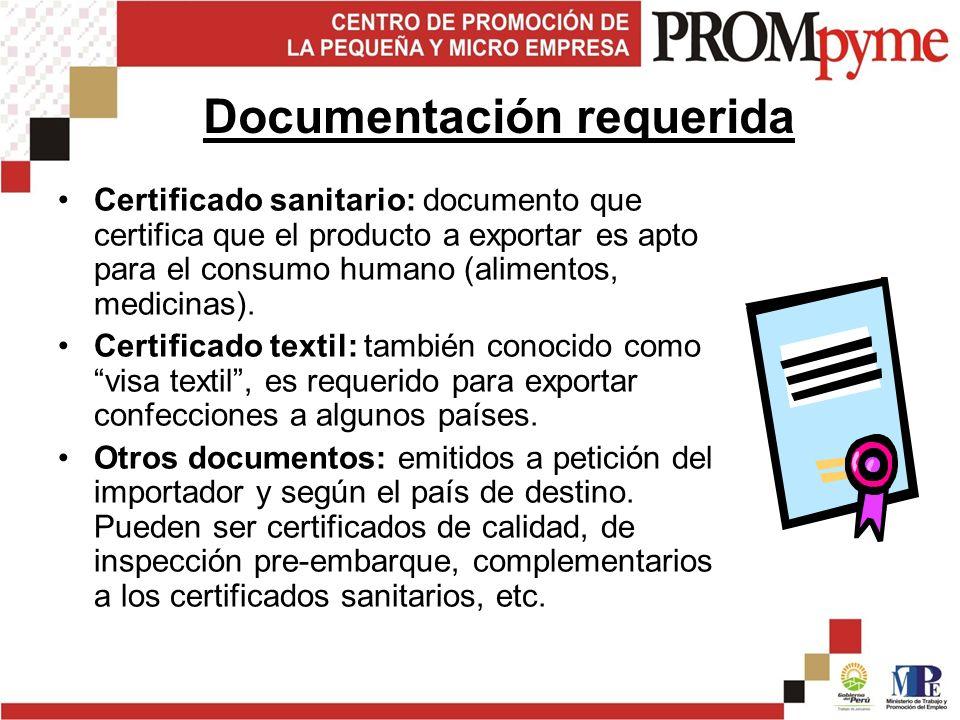 Certificado sanitario: documento que certifica que el producto a exportar es apto para el consumo humano (alimentos, medicinas).