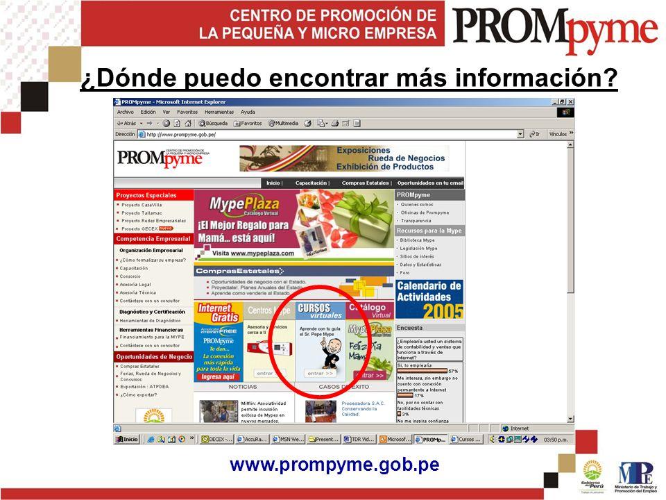 ¿Dónde puedo encontrar más información? www.prompyme.gob.pe