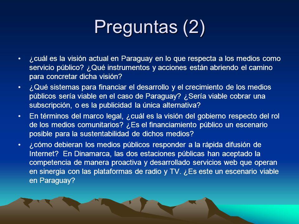 Preguntas (2) ¿cuál es la visión actual en Paraguay en lo que respecta a los medios como servicio público.