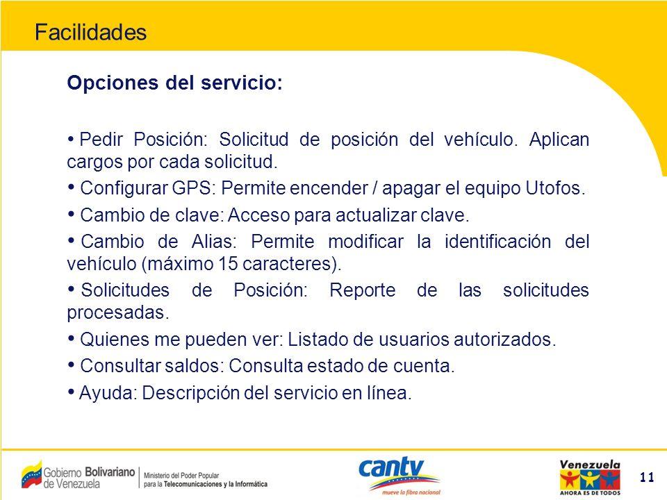 Compañía Anónima Nacional Teléfonos de Venezuela (NYSE:VNT) 11 Opciones del servicio: Pedir Posición: Solicitud de posición del vehículo.