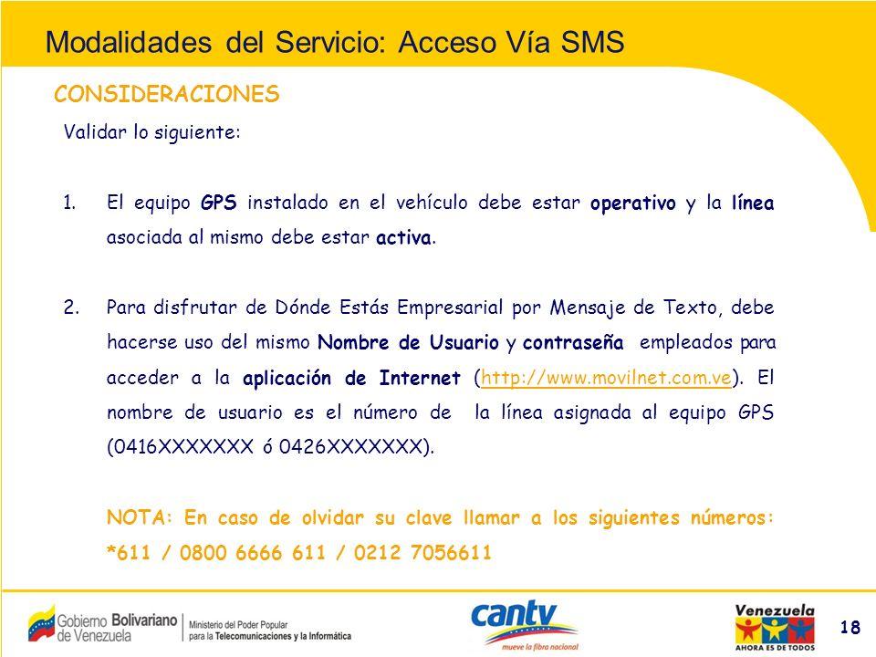 Compañía Anónima Nacional Teléfonos de Venezuela (NYSE:VNT) 18 CONSIDERACIONES Validar lo siguiente: 1.El equipo GPS instalado en el vehículo debe estar operativo y la línea asociada al mismo debe estar activa.