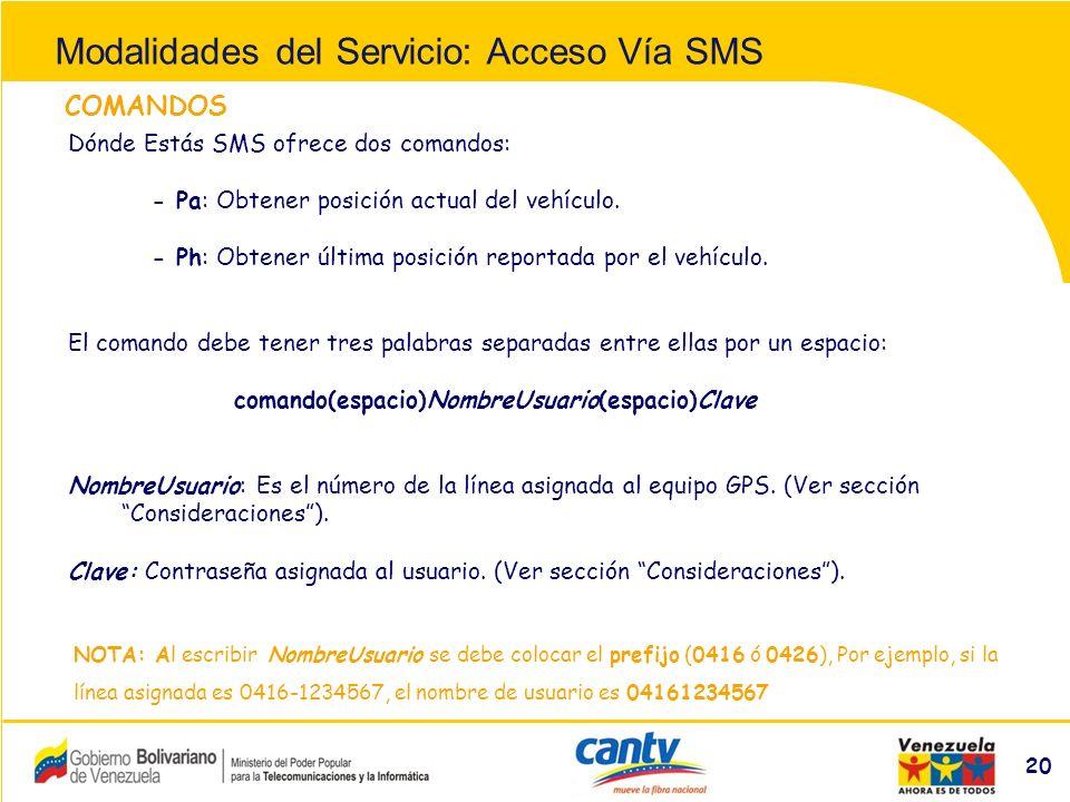 Compañía Anónima Nacional Teléfonos de Venezuela (NYSE:VNT) 20 COMANDOS Dónde Estás SMS ofrece dos comandos: - Pa: Obtener posición actual del vehículo.