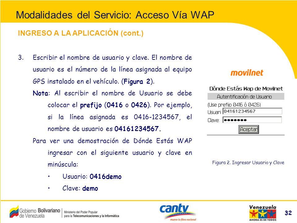 Compañía Anónima Nacional Teléfonos de Venezuela (NYSE:VNT) 32 INGRESO A LA APLICACIÓN (cont.) 3.Escribir el nombre de usuario y clave.