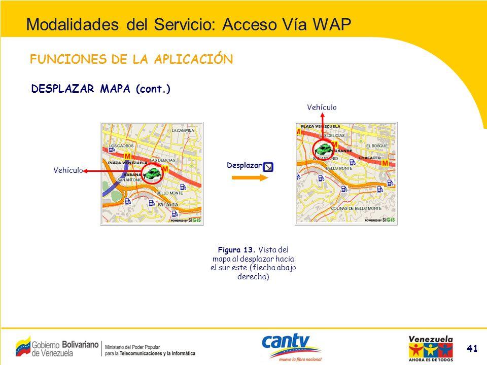 Compañía Anónima Nacional Teléfonos de Venezuela (NYSE:VNT) 41 FUNCIONES DE LA APLICACIÓN DESPLAZAR MAPA (cont.) Desplazar Figura 13.