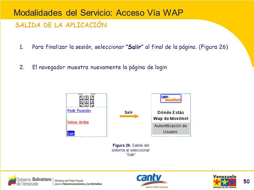 Compañía Anónima Nacional Teléfonos de Venezuela (NYSE:VNT) 50 SALIDA DE LA APLICACIÓN 1.Para finalizar la sesión, seleccionar Salir al final de la página.