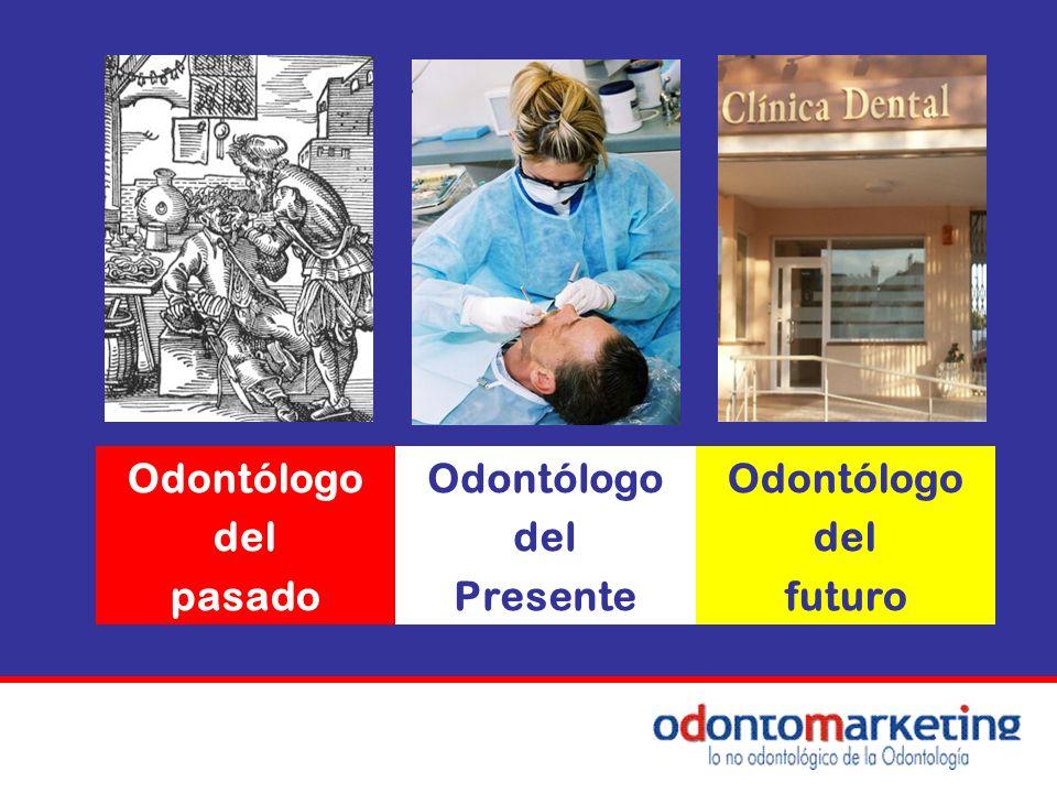 Odontólogo del pasado Odontólogo del Presente Odontólogo del futuro