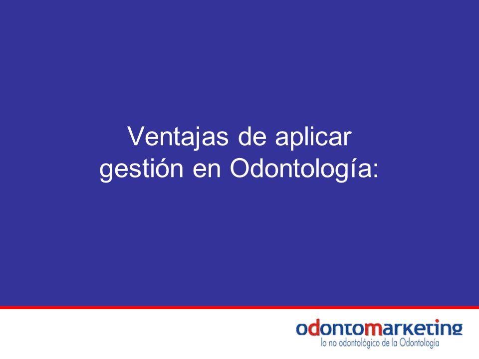 Ventajas de aplicar gestión en Odontología: