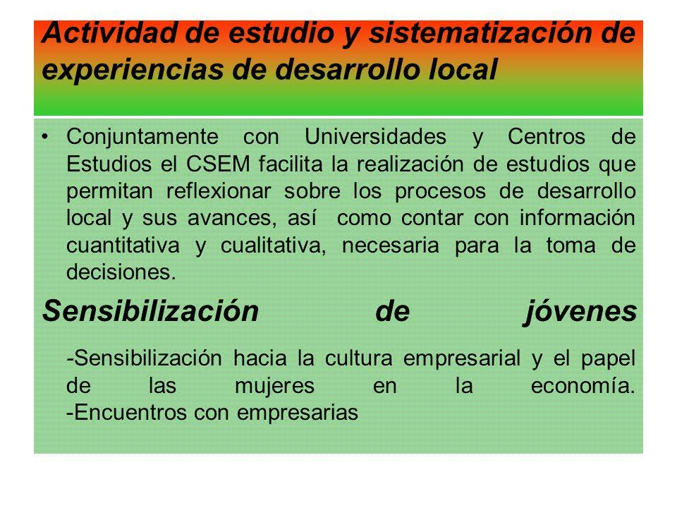 Actividad de estudio y sistematización de experiencias de desarrollo local Conjuntamente con Universidades y Centros de Estudios el CSEM facilita la r