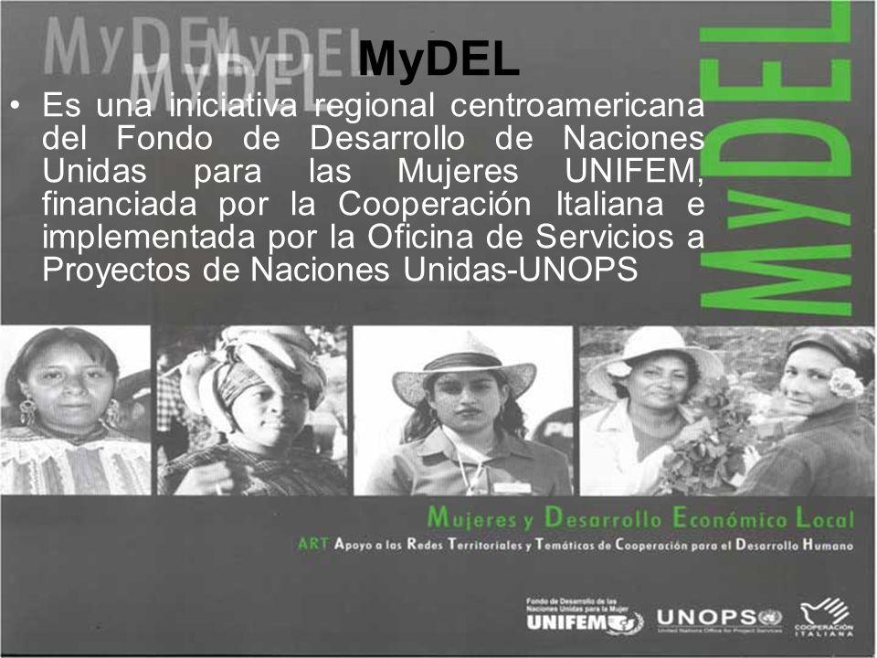 MyDEL Es una iniciativa regional centroamericana del Fondo de Desarrollo de Naciones Unidas para las Mujeres UNIFEM, financiada por la Cooperación Ita