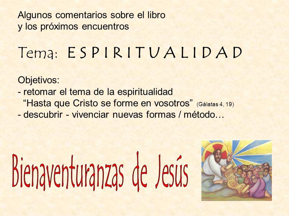 Algunos comentarios sobre el libro y los próximos encuentros Tema: E S P I R I T U A L I D A D Objetivos: - retomar el tema de la espiritualidad Hasta