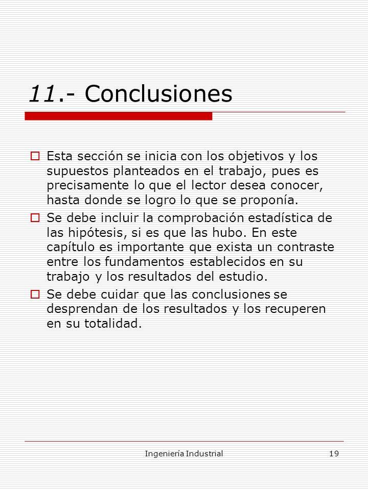 Ingeniería Industrial19 11.- Conclusiones Esta sección se inicia con los objetivos y los supuestos planteados en el trabajo, pues es precisamente lo q