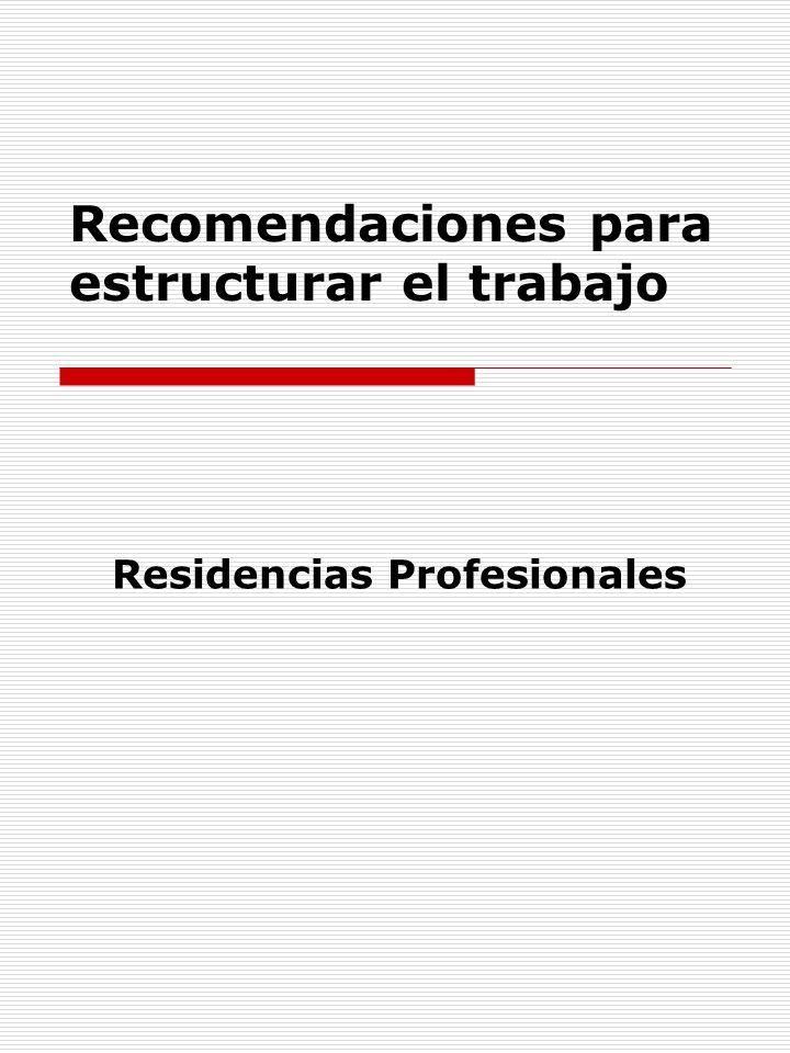 Recomendaciones para estructurar el trabajo Residencias Profesionales