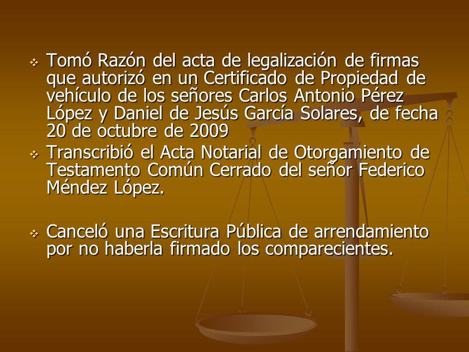 Tomó Razón del acta de legalización de firmas que autorizó en un Certificado de Propiedad de vehículo de los señores Carlos Antonio Pérez López y Dani