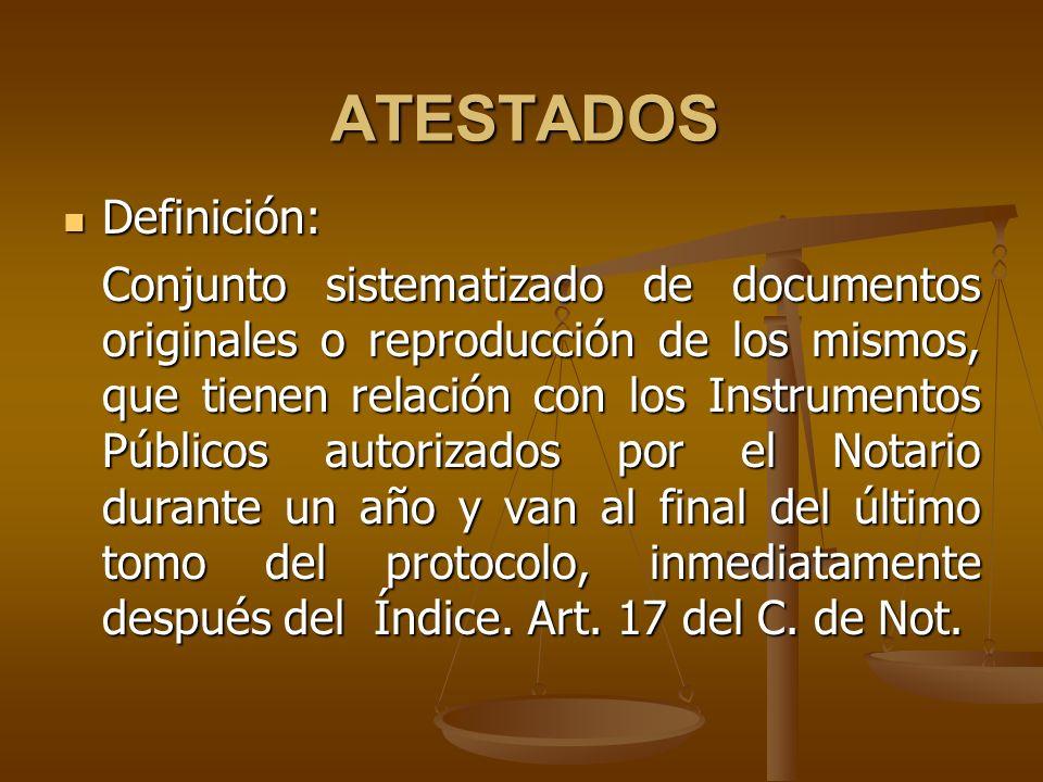 ATESTADOS Definición: Definición: Conjunto sistematizado de documentos originales o reproducción de los mismos, que tienen relación con los Instrument
