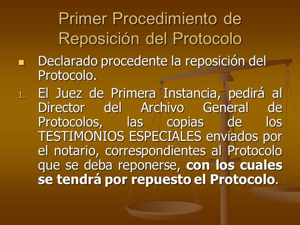 Primer Procedimiento de Reposición del Protocolo Declarado procedente la reposición del Protocolo. Declarado procedente la reposición del Protocolo. 1