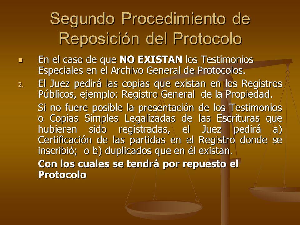 Segundo Procedimiento de Reposición del Protocolo En el caso de que NO EXISTAN los Testimonios Especiales en el Archivo General de Protocolos. En el c