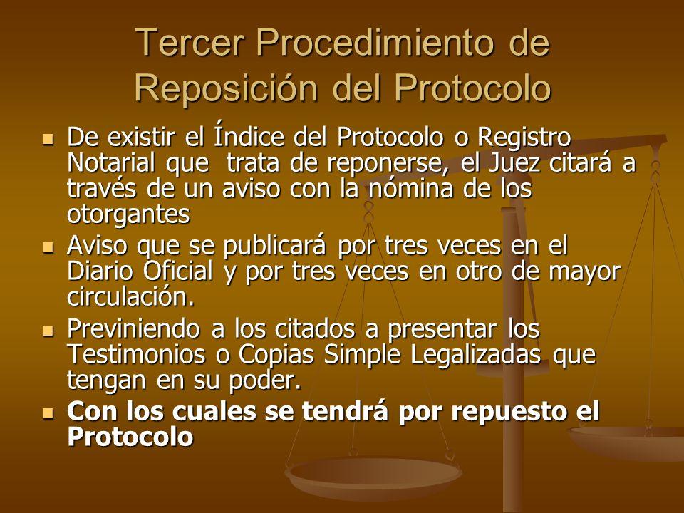 Tercer Procedimiento de Reposición del Protocolo De existir el Índice del Protocolo o Registro Notarial que trata de reponerse, el Juez citará a travé