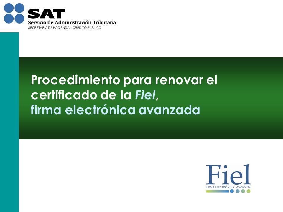 http://www.sat.gob.mx Para generar la renovación del certificado de la Fiel ingrese al portal del SAT